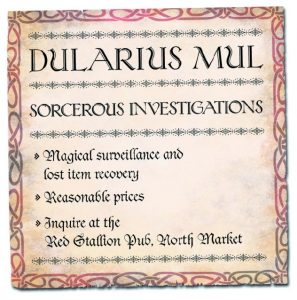 Dularius Mul Sorcerous Investigations Red Stallion Pub North Market Delver's Guild Office Undercity Notice Posted Paper Flyer Ptolus the City By The Spire